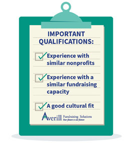 Make sure that you choose a capital campaign consultant that has experiences with nonprofits like yours.