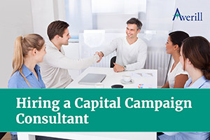 Find out what you should know about hiring a capital campaign consultant.