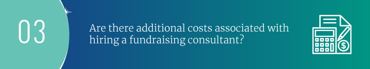 What additional fundraising consultant costs will be added to their fees?