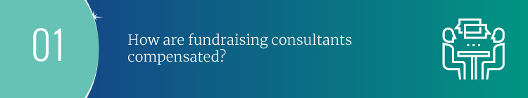 How are fundraising consultant fees different when considering styles of consultant compensation?