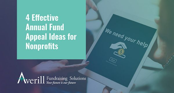 Make your annual fund appeals stand out by implementing these 4 effective strategies.