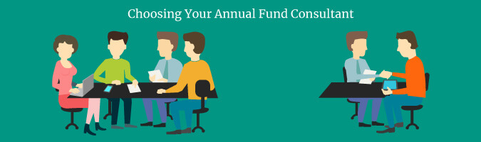 The last step in the process is to choose your annual fund consultant with the help of your stakeholders.