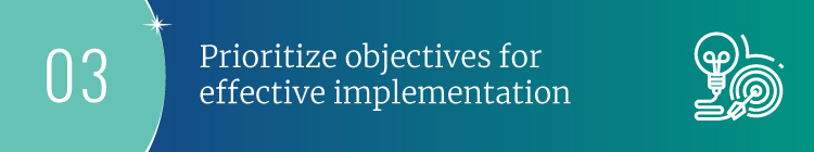 Prioritize objectives for the effective implementation of your nonprofit strategic plan.